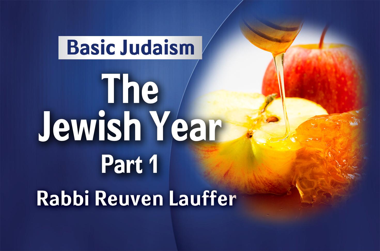 Photo of The Jewish Year – Part 1