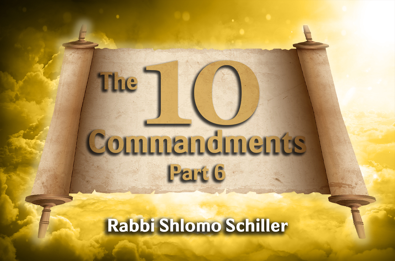 Photo of The Ten Commandments – Part 6