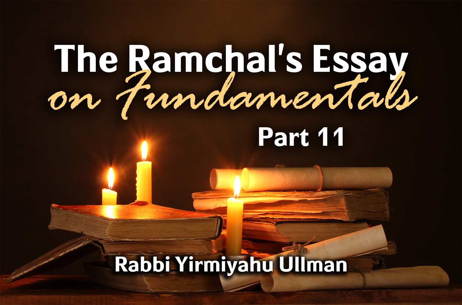 Photo of The Ramchal's Essay on Fundamentals – Part 11