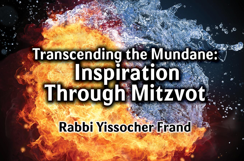Photo of Transcending the Mundane – Inspiration Through Mitzvot