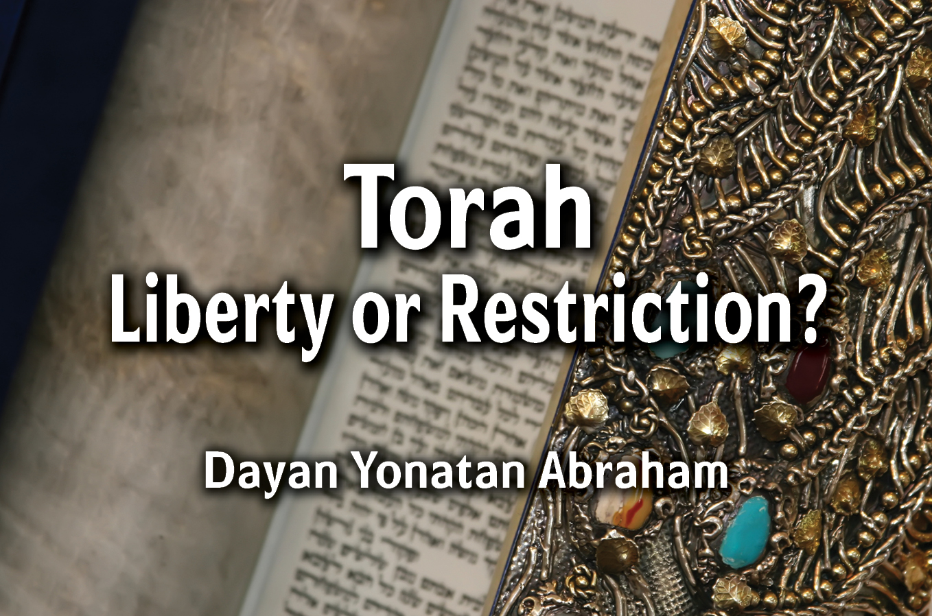 Photo of Torah – Liberty or Restriction?