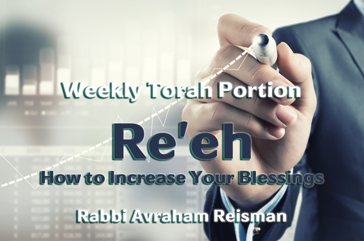 Photo of Re'eh – How to Increase Your Blessings