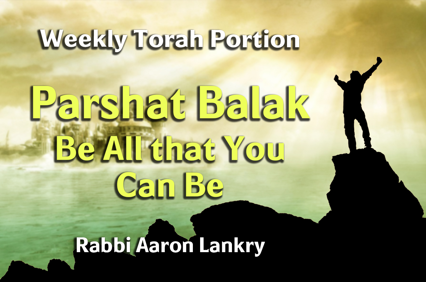 Photo of Parshat Balak – Be All that You Can Be