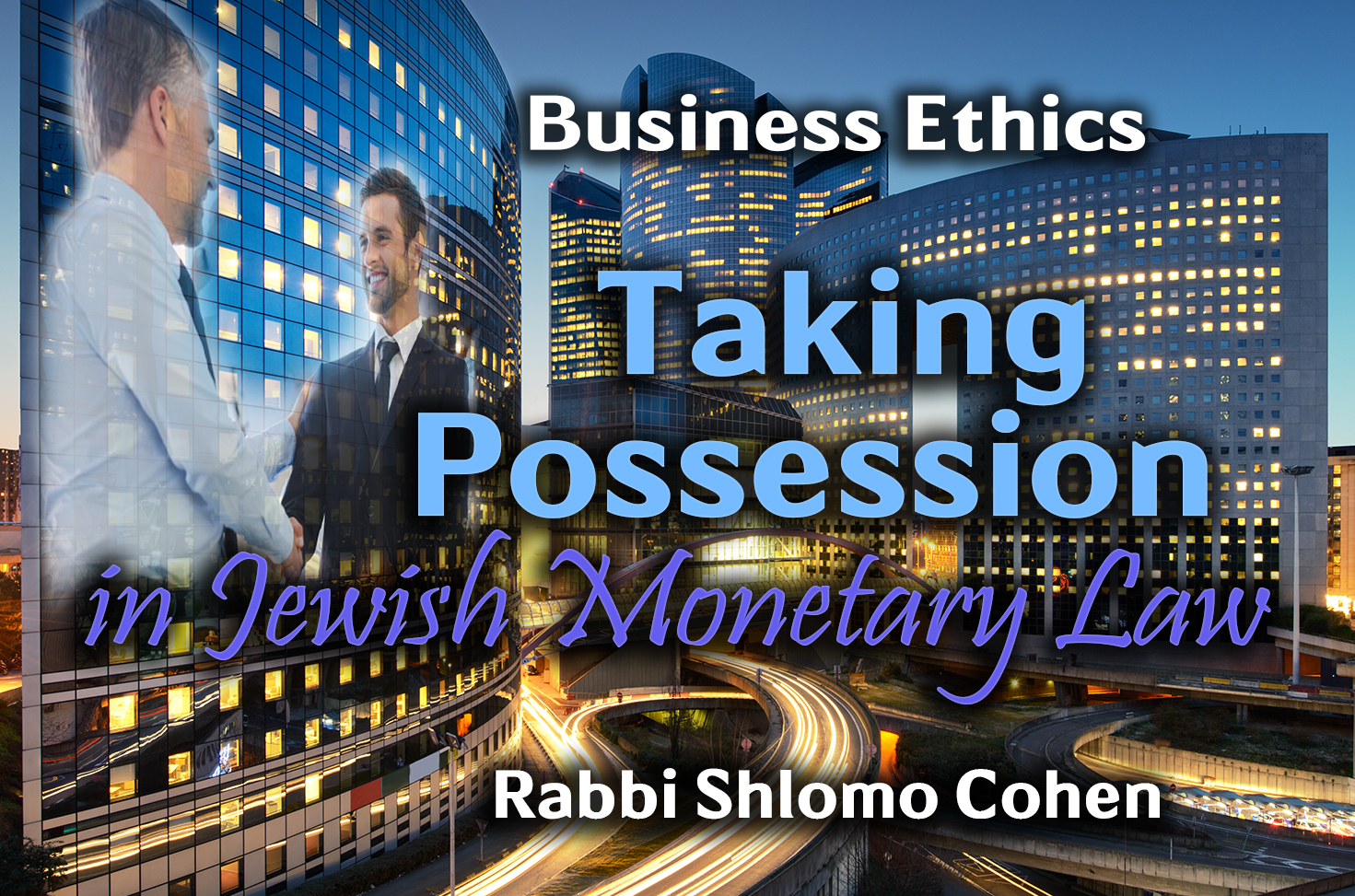 Photo of Taking Possession in Jewish Monetary Law