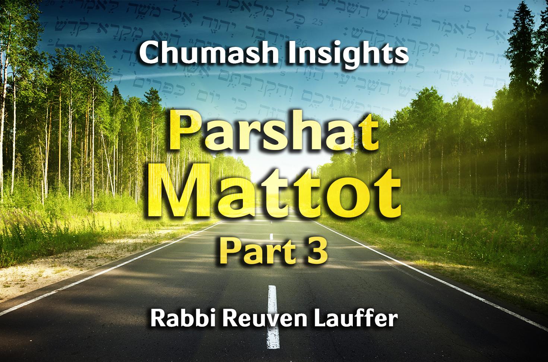 Photo of Parshat Mattot – Part 3