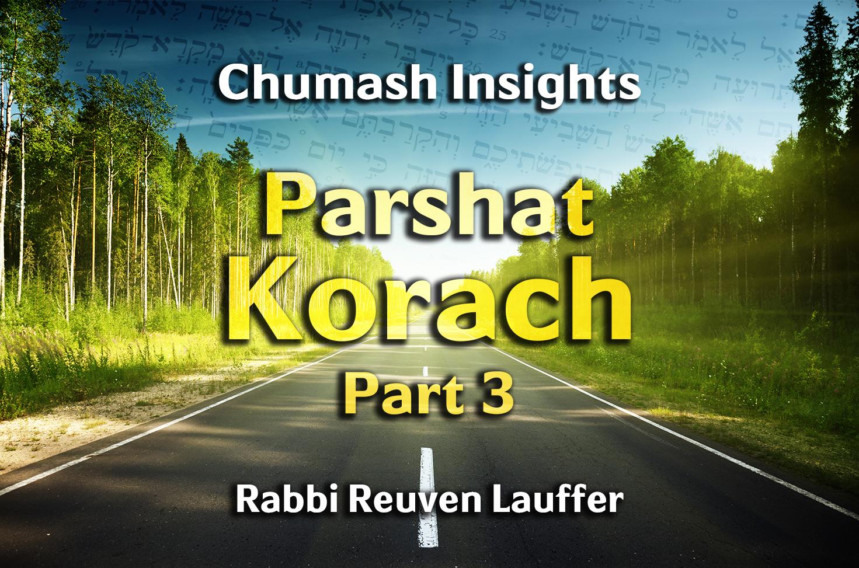 Photo of Parshat Korach – Part 3