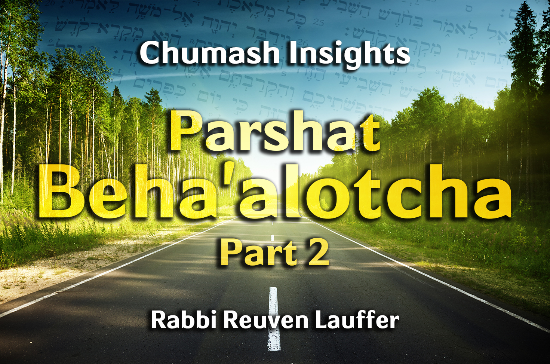 Photo of Parshat Beha'alotcha – Part 2