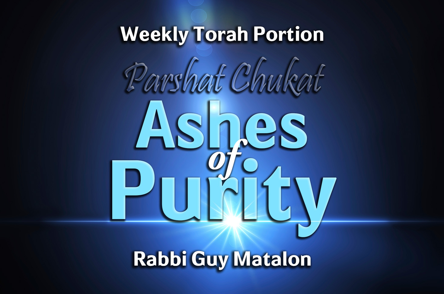 Photo of Parshat Chukat – Ashes of Purity