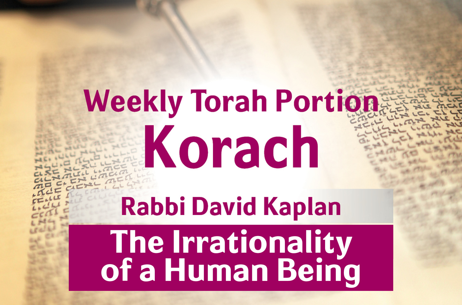 Photo of Korach – The Irrationality of a Human Being