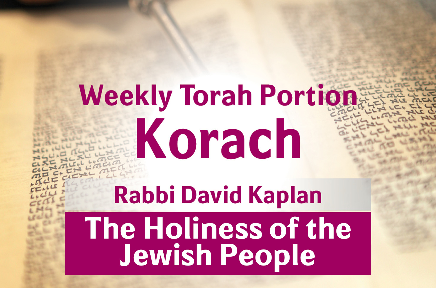 Photo of Korach – The Holiness of the Jewish People