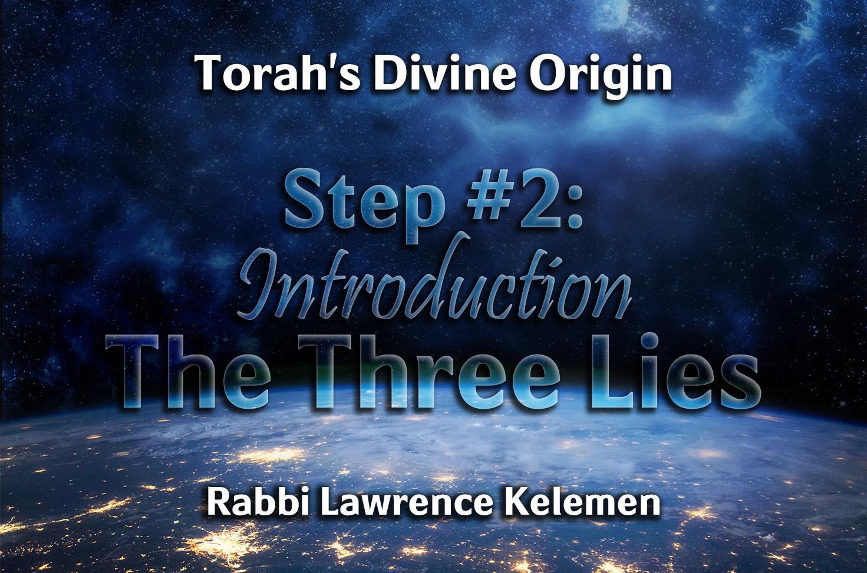 Photo of Torah's Divine Origin – Step 2 – Introduction – The Three Lies