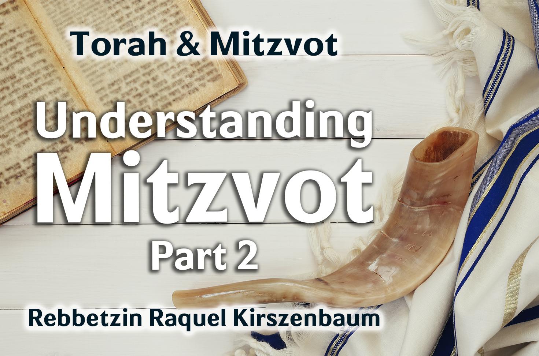 Photo of Understanding Mitzvot – Part 2