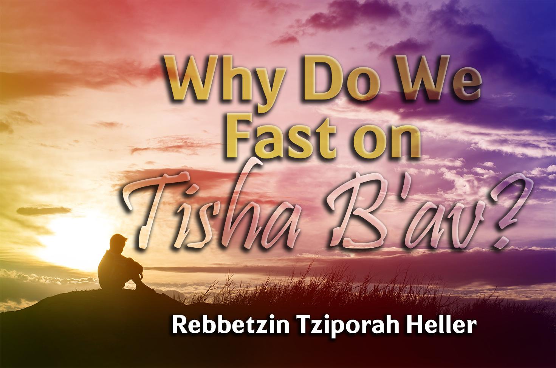 Photo of Why Do We Fast on Tisha B'av?