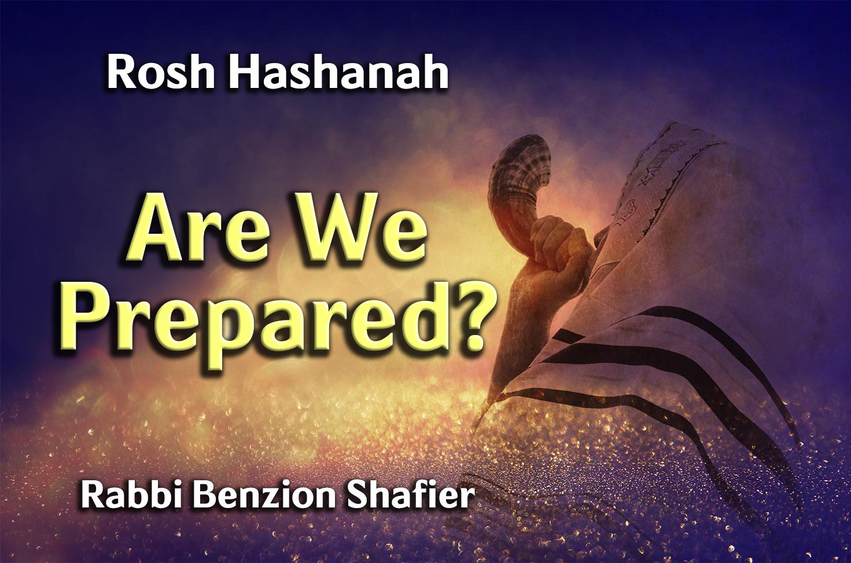 Photo of Rosh Hashanah – Are We Prepared?