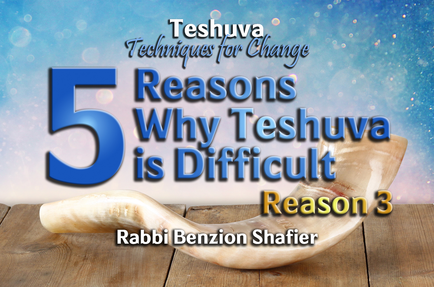 Photo of 5 Reasons Why Teshuva is Difficult – 3