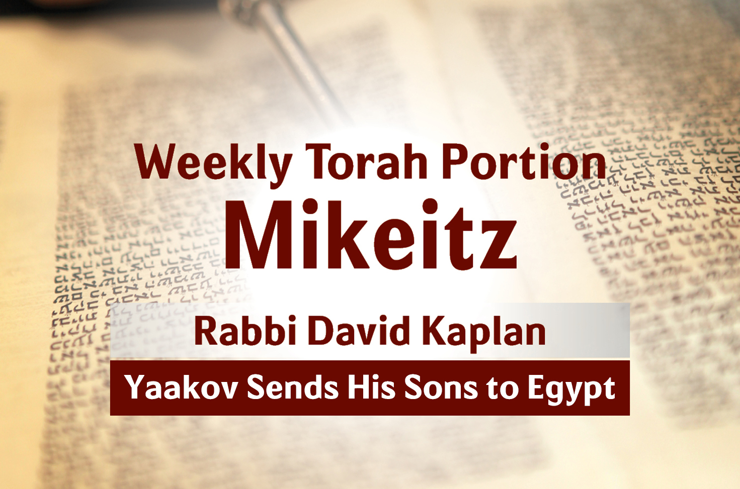 Photo of Mikeitz – Yaakov Sends His Sons to Egypt