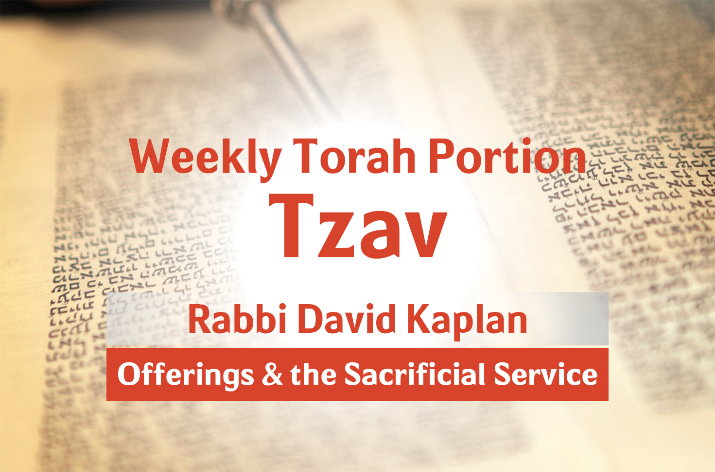 Photo of Tzav – Offerings and the Sacrificial Service