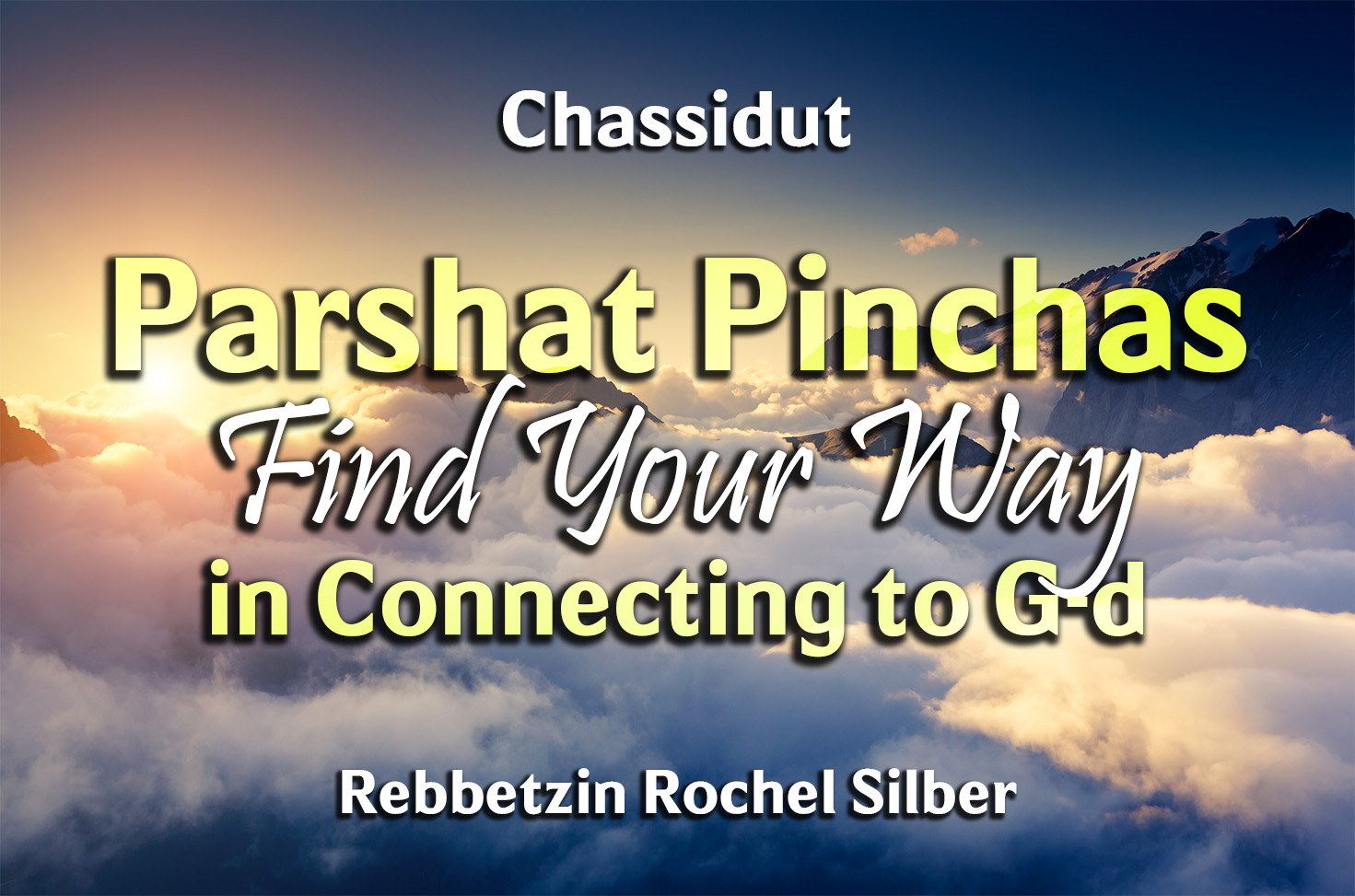 Photo of Parshat Pinchas – Find Your Way in Connecting to G-d