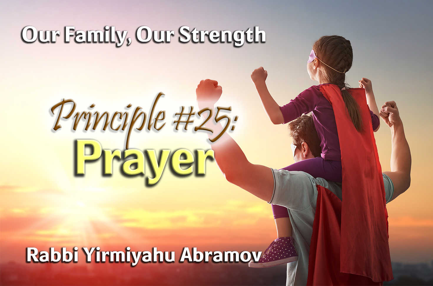 Photo of Our Family, Our Strength – Principle #25 – Prayer
