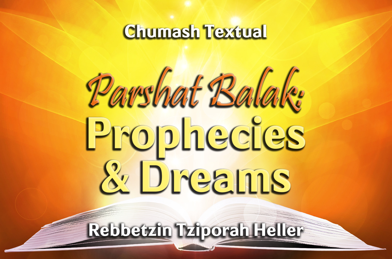 Photo of Parshat Balak – Prophecies & Dreams