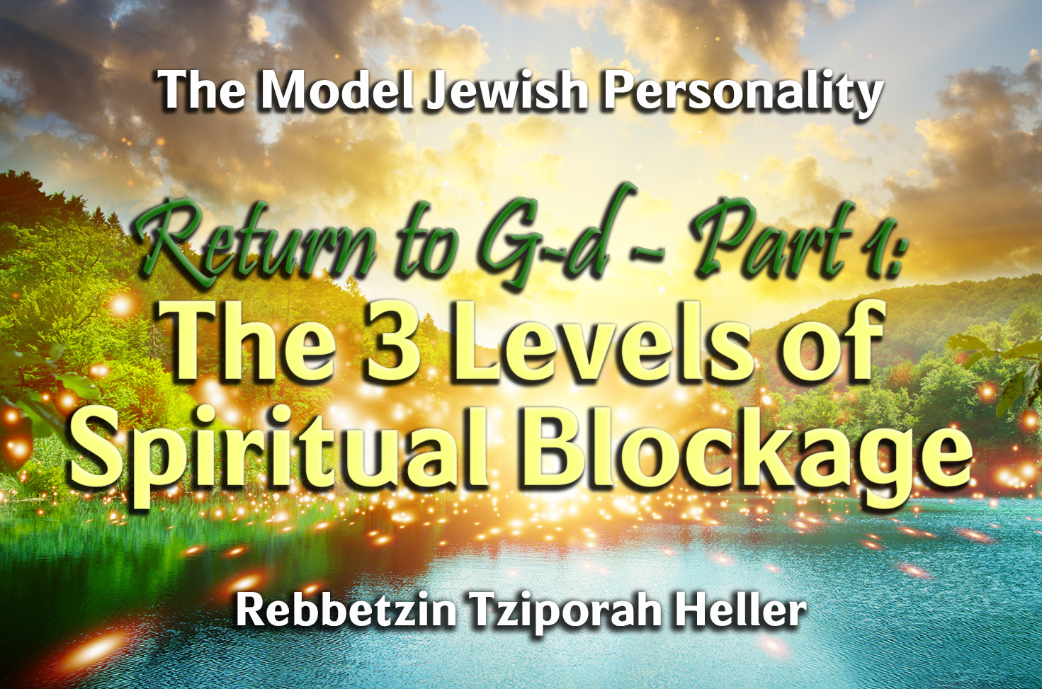 Photo of Return to G-d – Part 1 – The 3 Levels of Spiritual Blockage