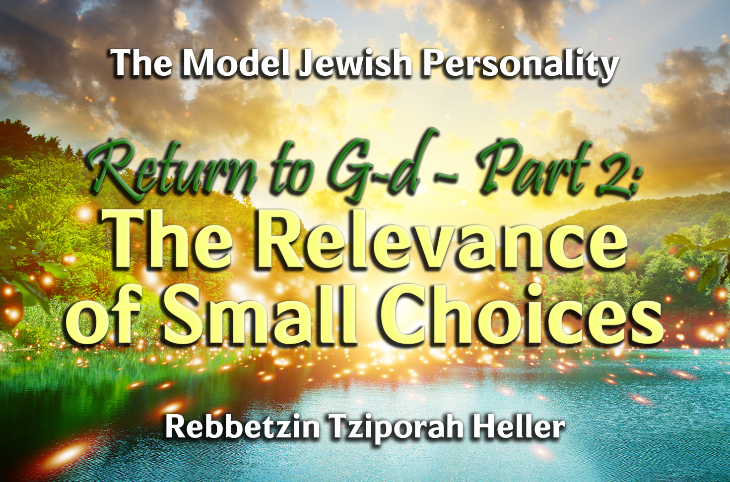 Photo of Return to G-d – Part 2 – The Relevance of Small Choices