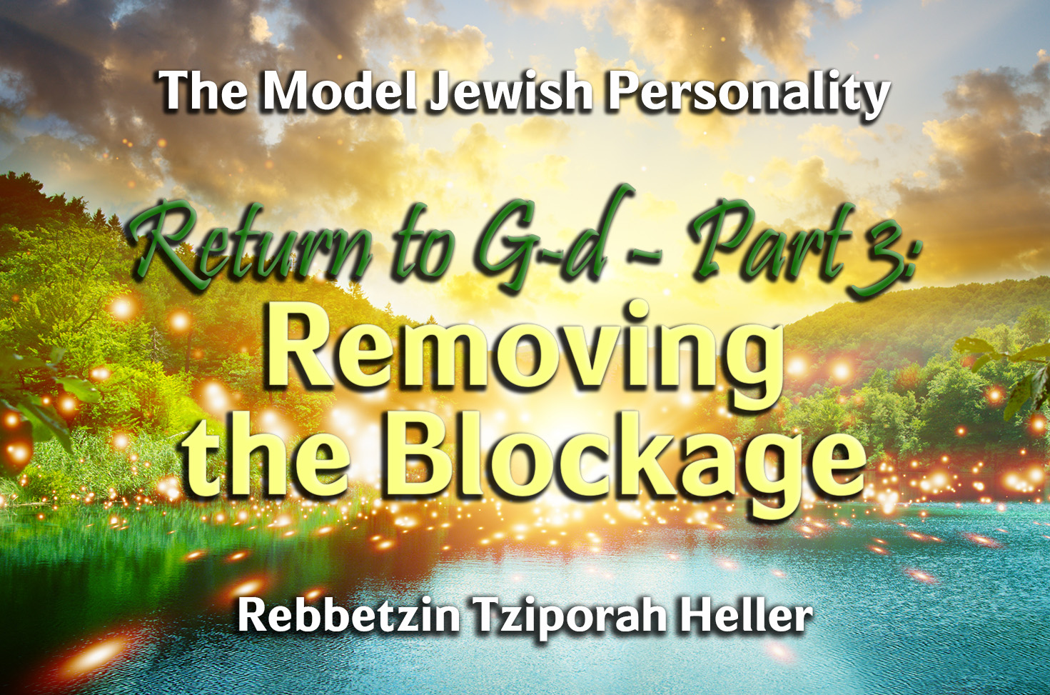 Photo of Return to G-d – Part 3 – Removing the Blockage
