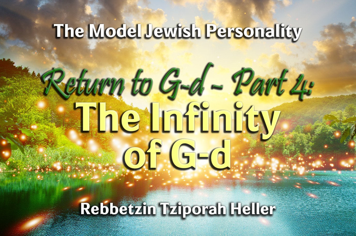 Photo of Return to G-d – Part 4 – The Infinity of G-d