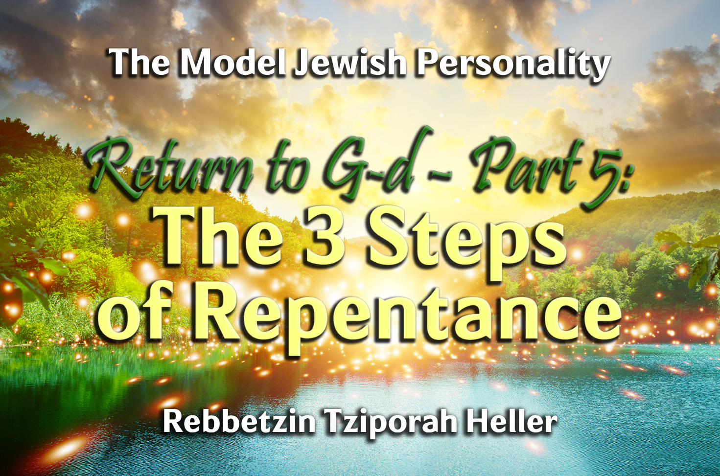 Photo of Return to G-d – Part 5 – The 3 Steps of Repentance