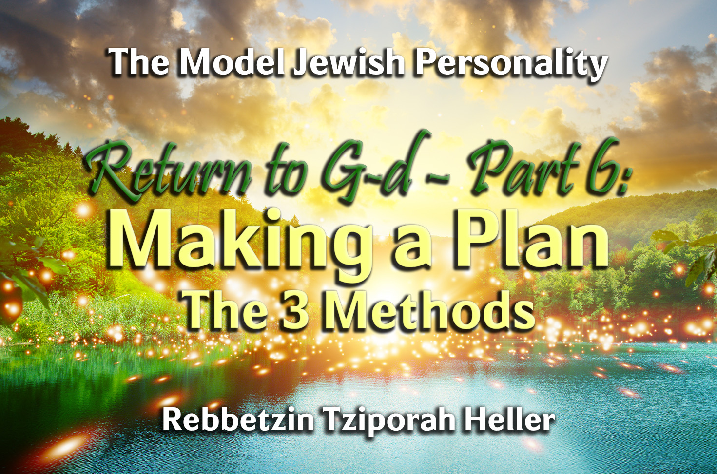 Photo of Return to G-d – Part 6 – Making a Plan – The 3 Methods