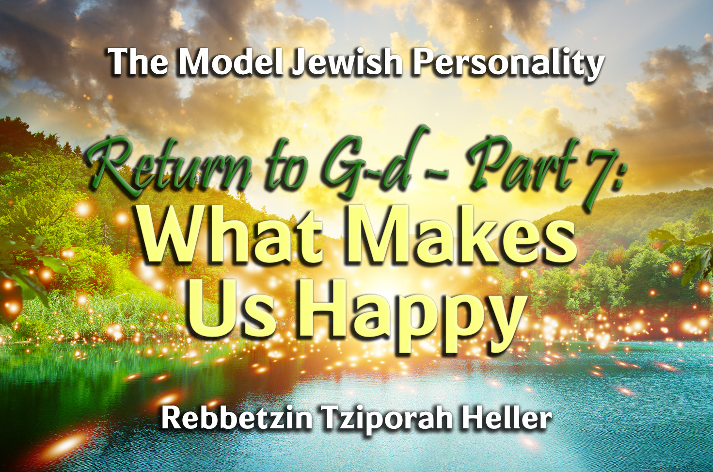 Photo of Return to G-d – Part 7 – What Makes Us Happy