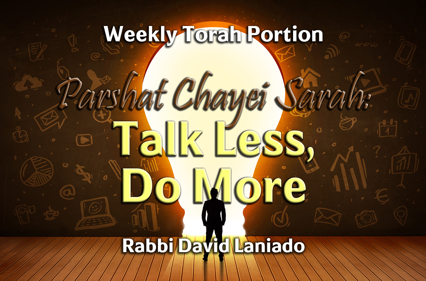 Photo of Parshat Chayei Sarah – Talk Less, Do More