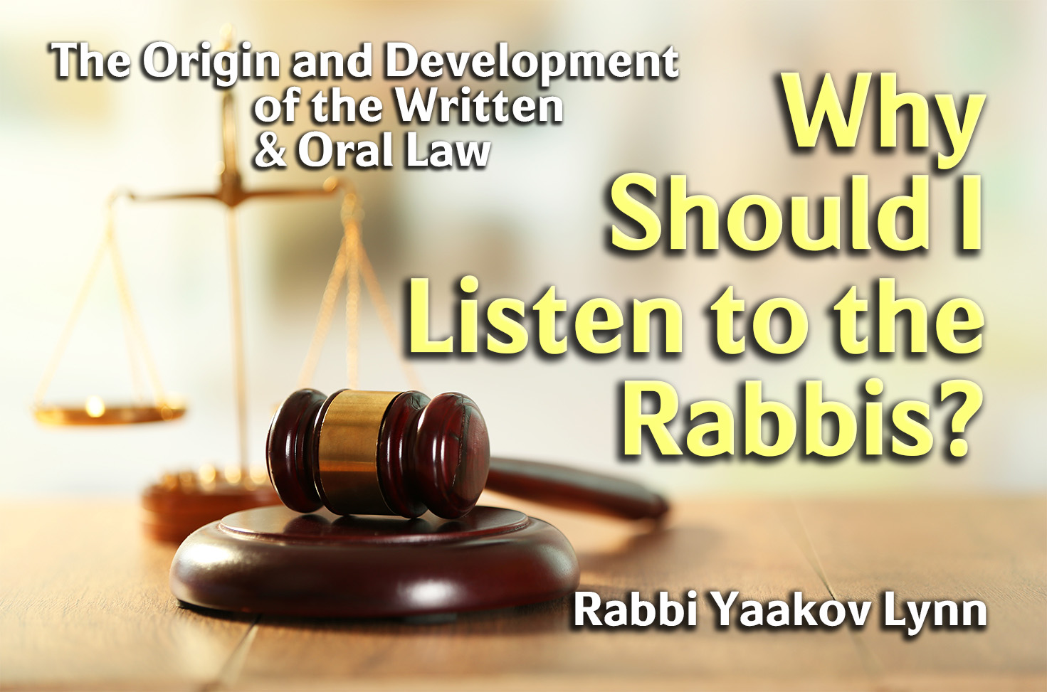 Photo of Why Should I Listen to the Rabbis?