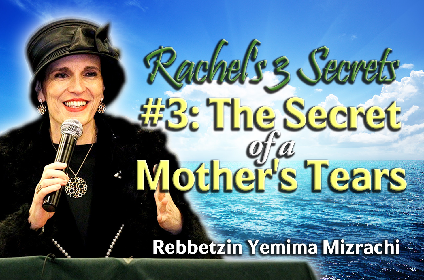 Photo of Rachel's 3 Secrets – #3 – The Secret of a Mother's Tears