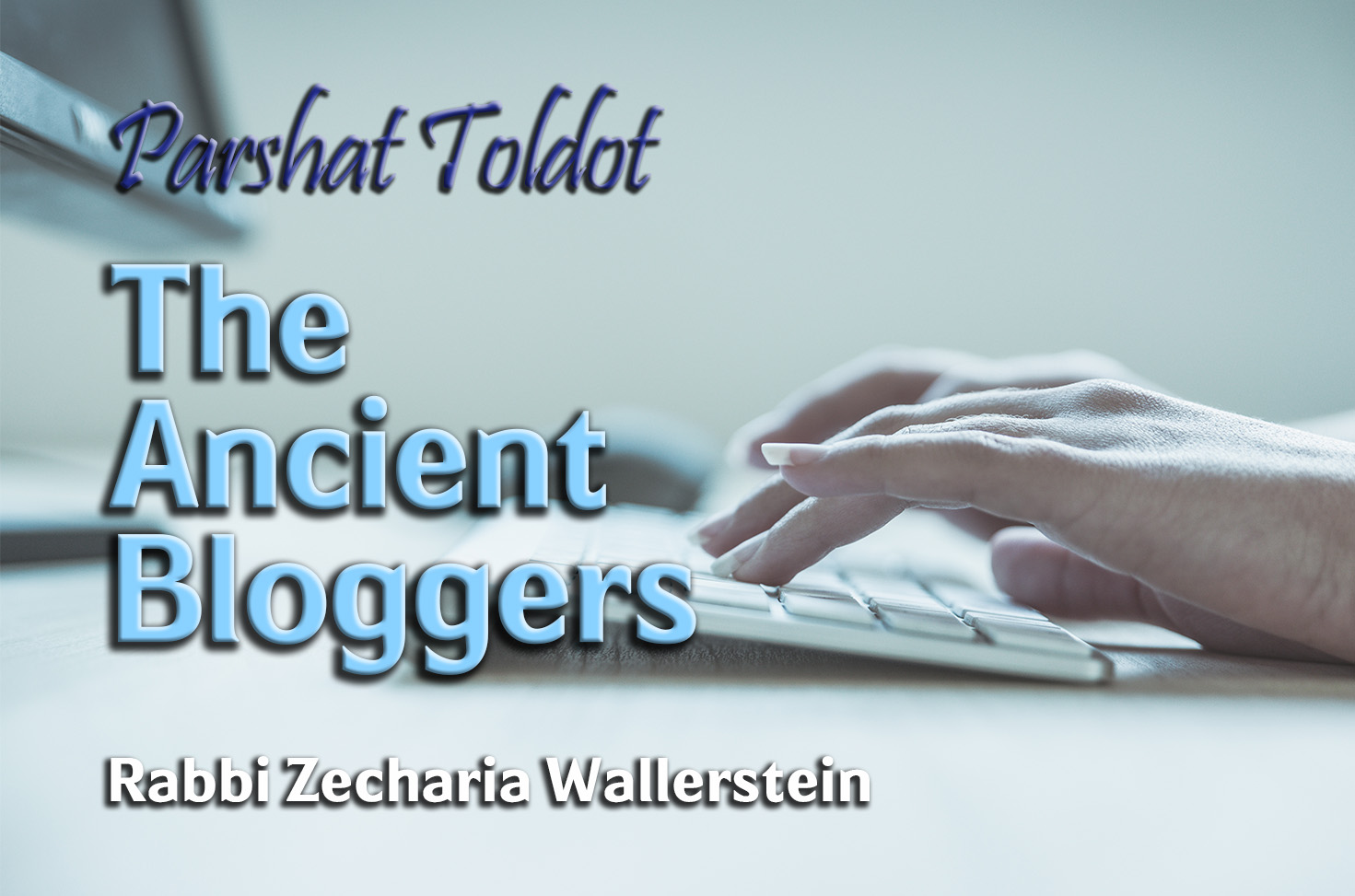 Photo of Parshat Toldot – The Ancient Bloggers