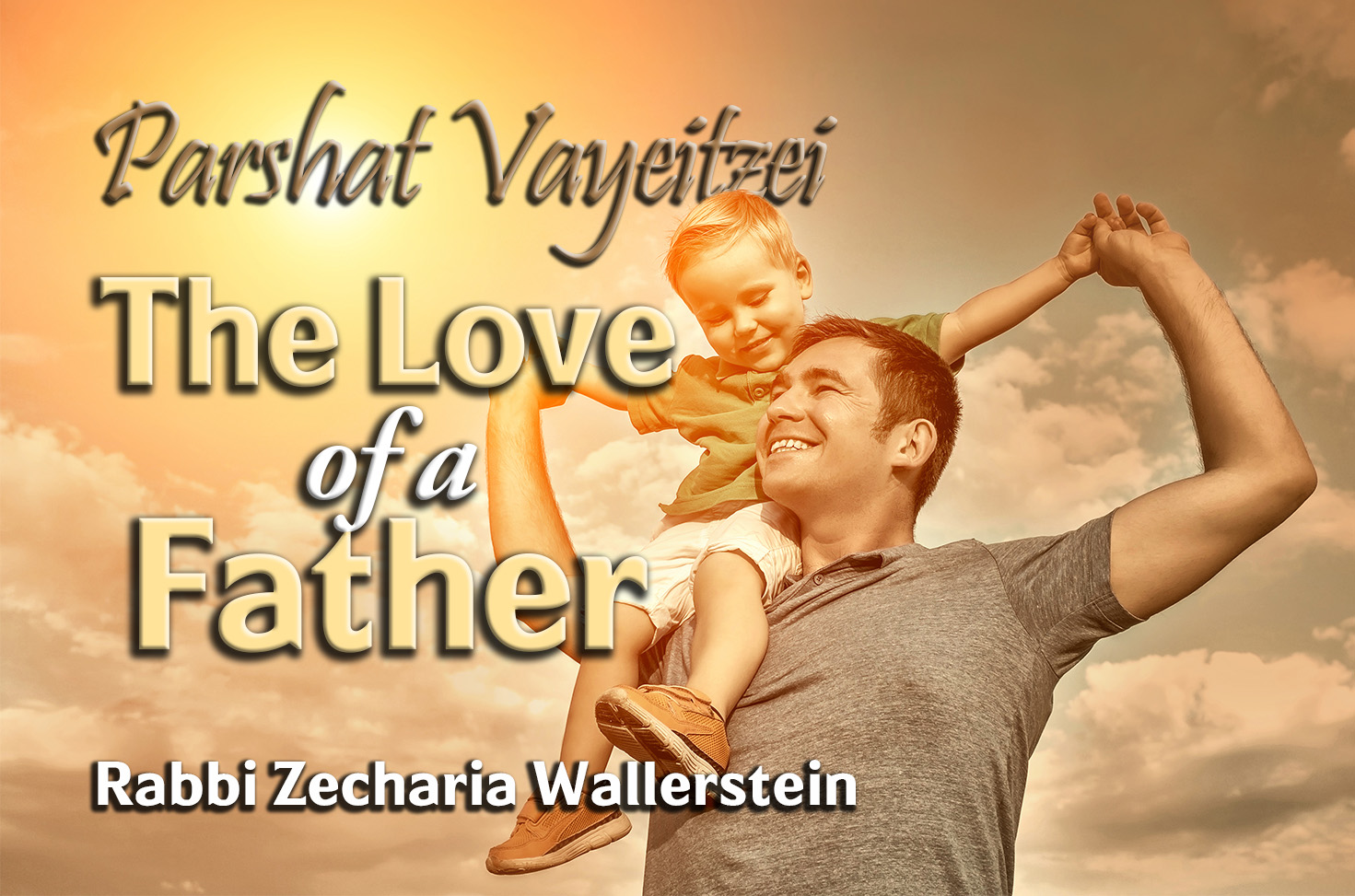 Photo of Parshat Vayeitzei – The Love of a Father