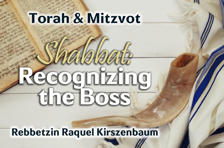 Photo of Shabbat – Recognizing the Boss