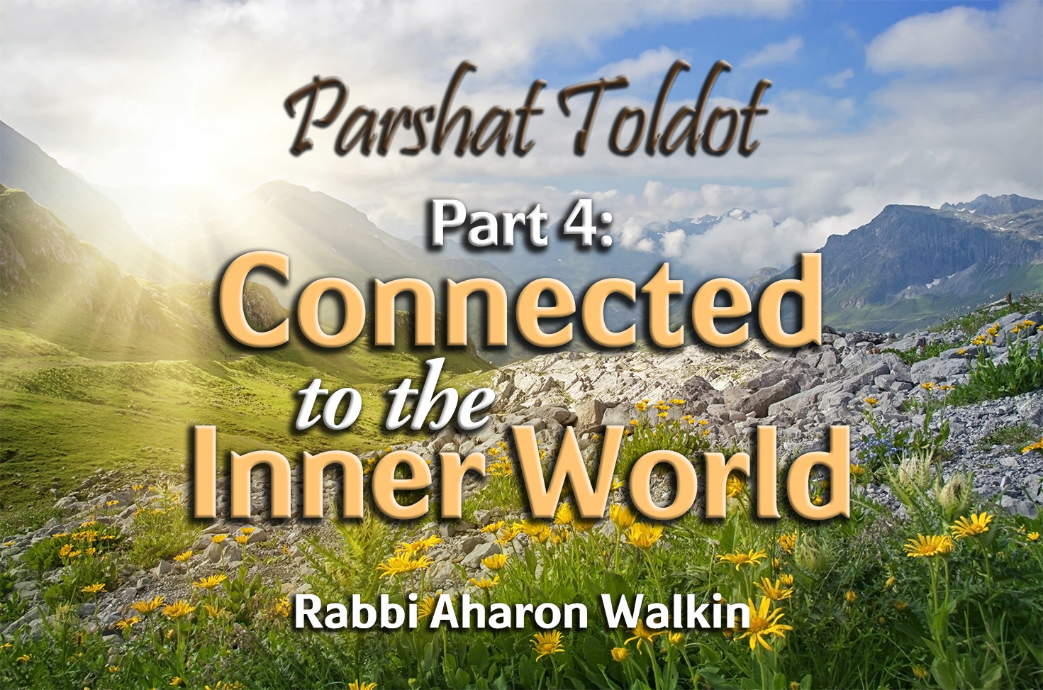 Photo of Parshat Toldot – Part 4 – Connected to the Inner World