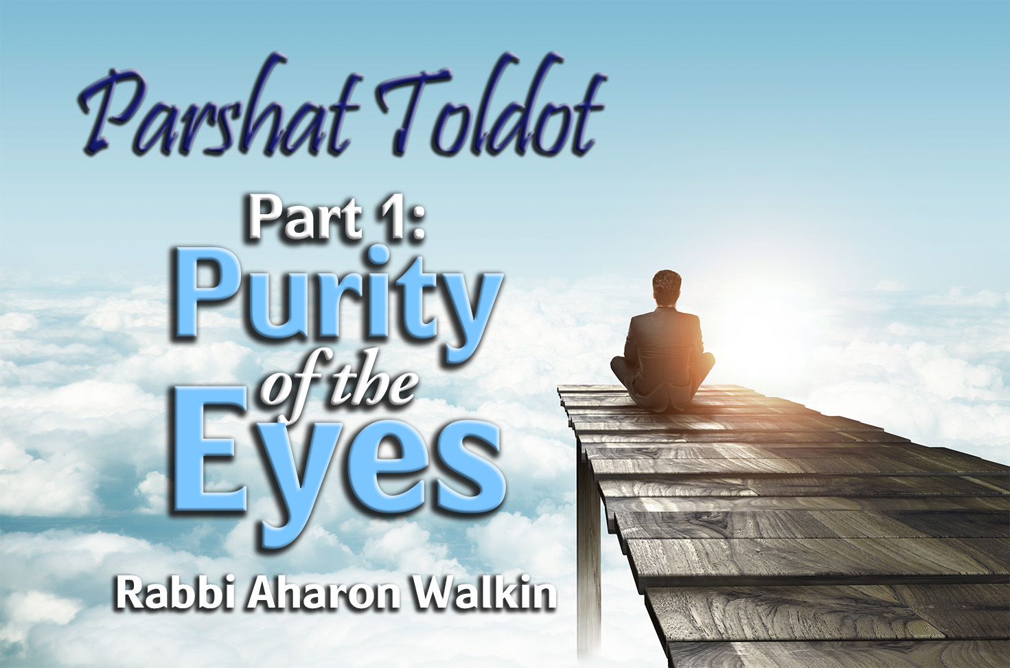 Photo of Parshat Toldot – Part 1 – Purity of the Eyes