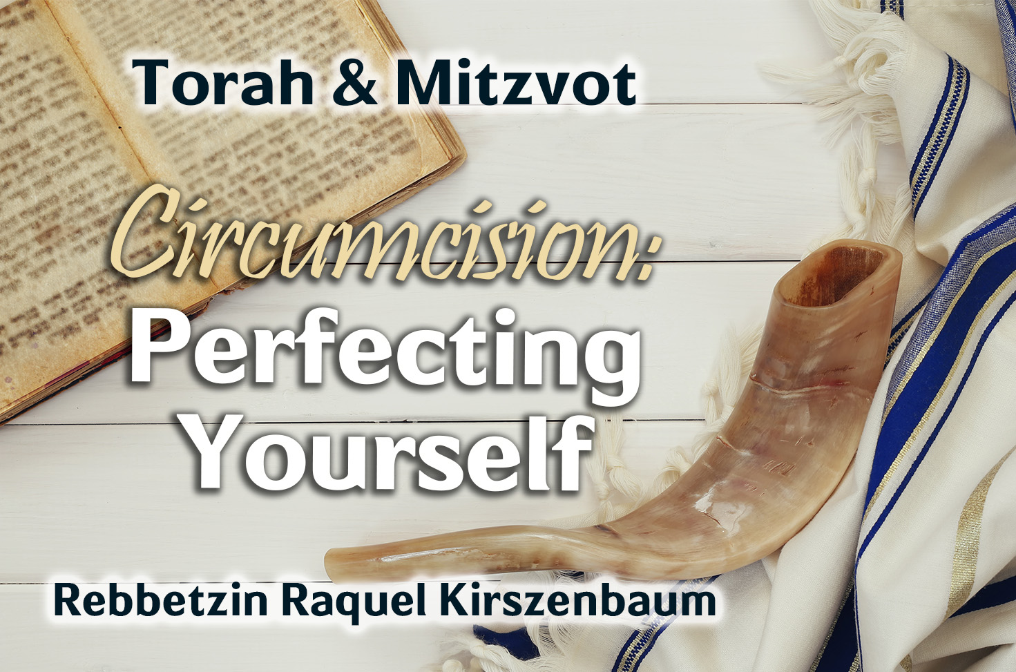 Photo of Circumcision – Perfecting Yourself