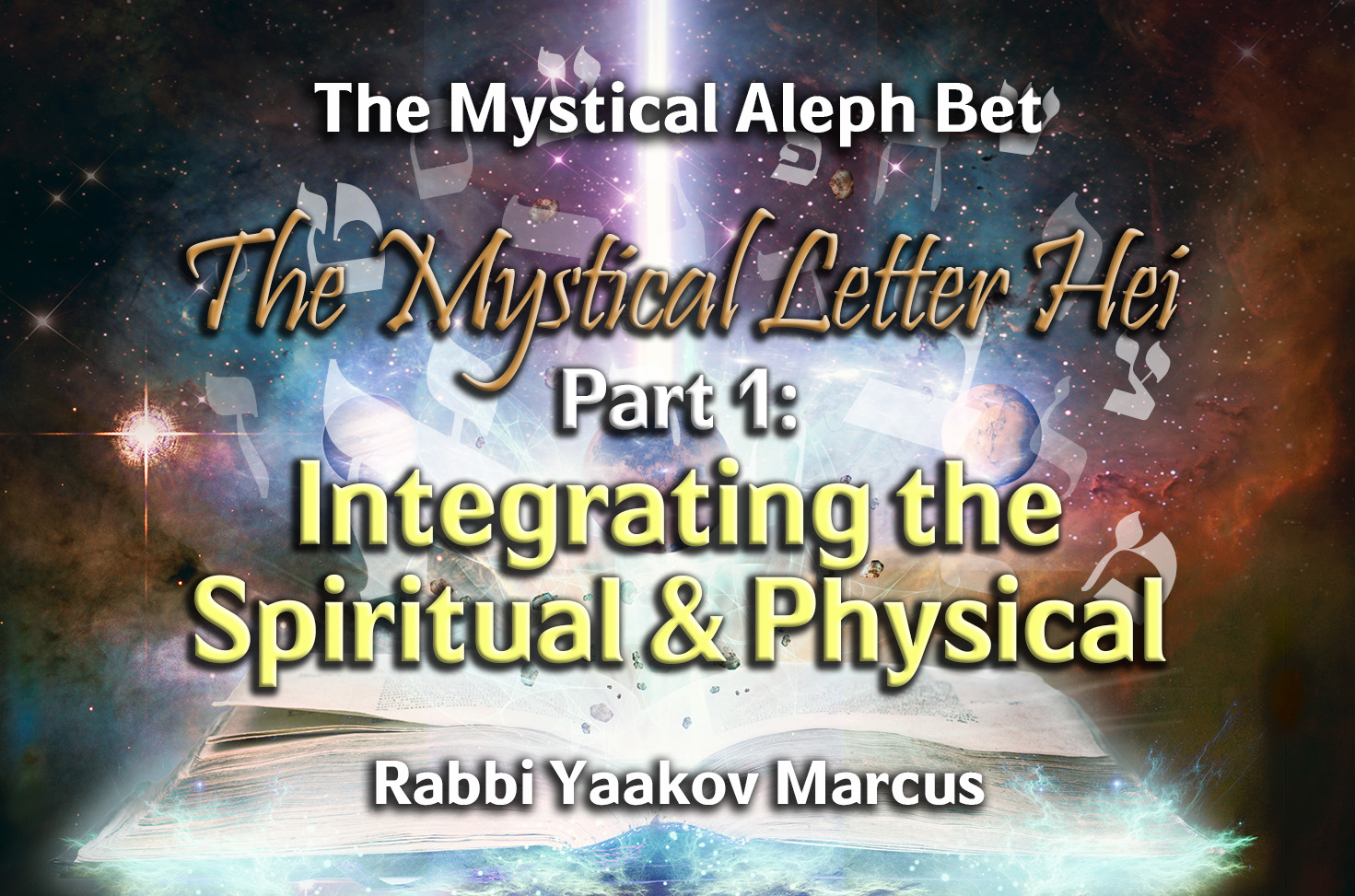 Photo of The Mystical Letter Hei – Part 1 – Integrating the Spiritual & Physical