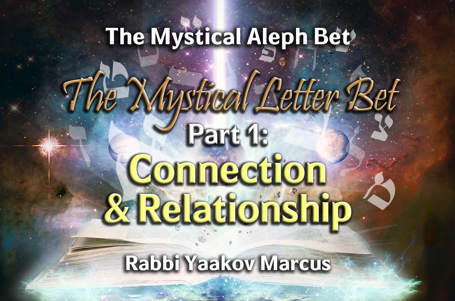 Photo of The Mystical Letter Bet – Part 1 – Connection & Relationship