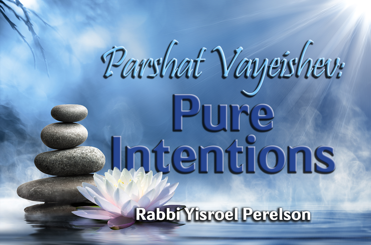 Photo of Parshat Vayeishev – Pure Intentions