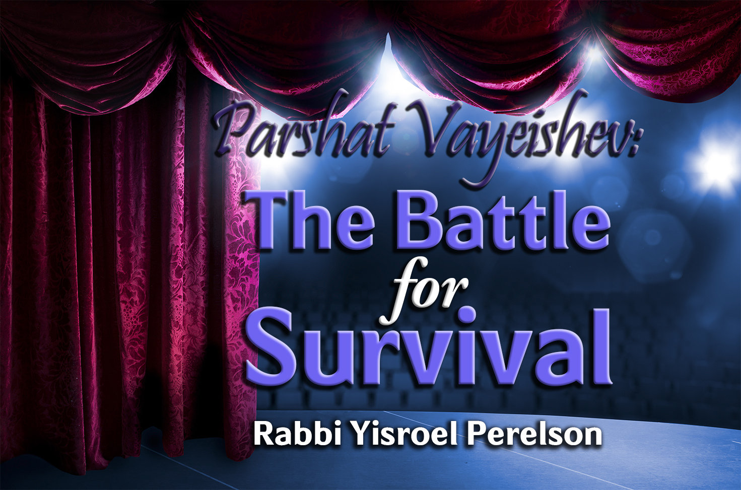 Photo of Parshat Vayeishev – The Battle for Survival