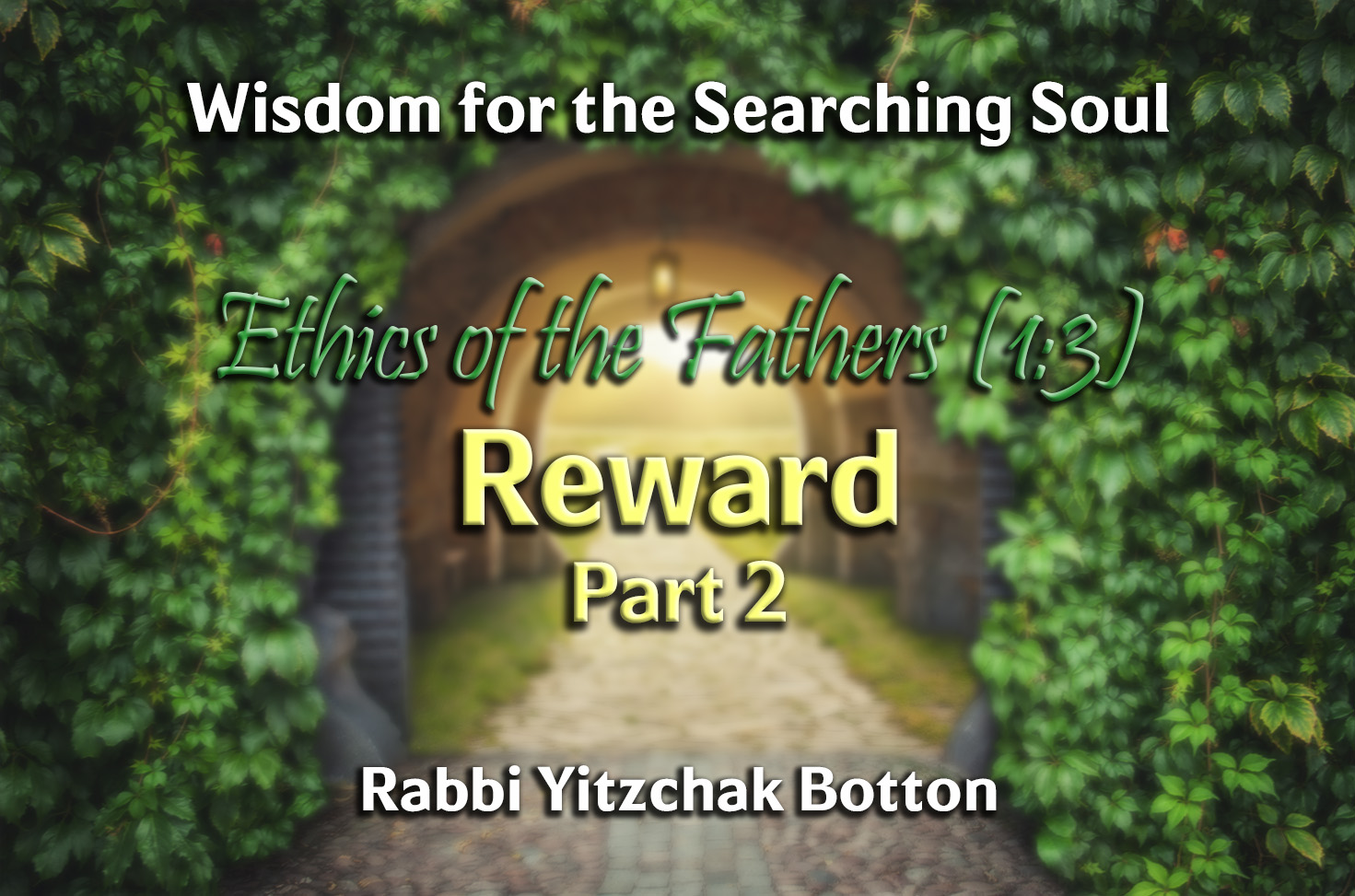 Photo of Reward – Part 2 – Ethics of the Fathers (1:3)