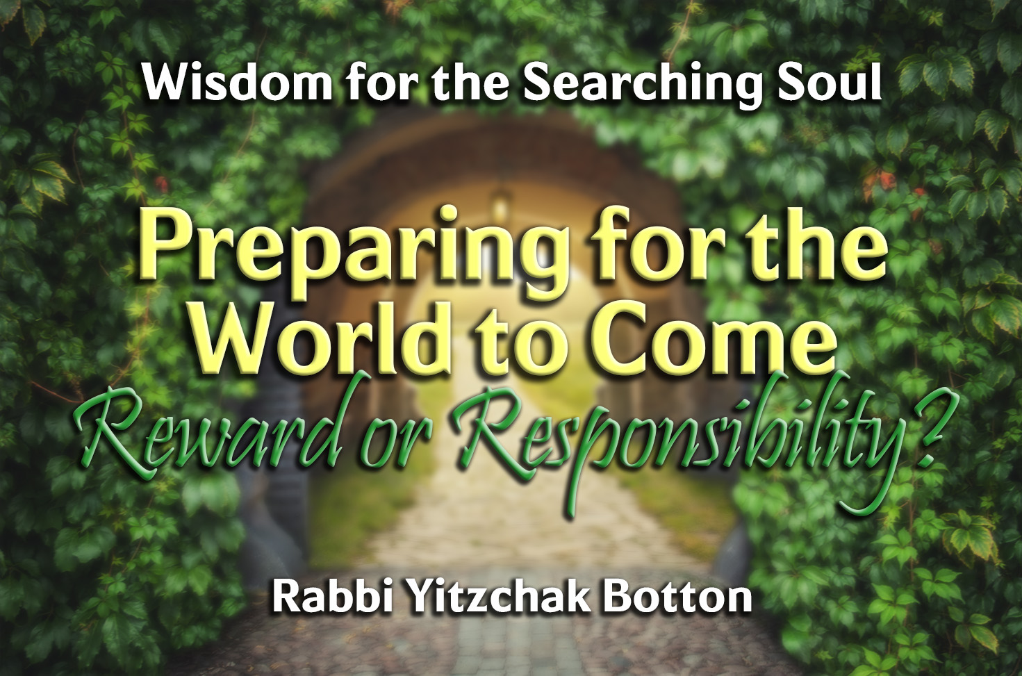 Photo of Preparing for the World to Come – Reward or Responsibility?