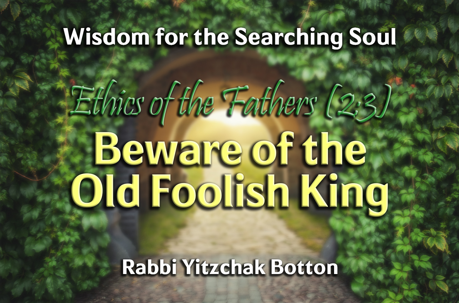 Photo of Beware of the Old Foolish King – Ethics of the Fathers (2:3)