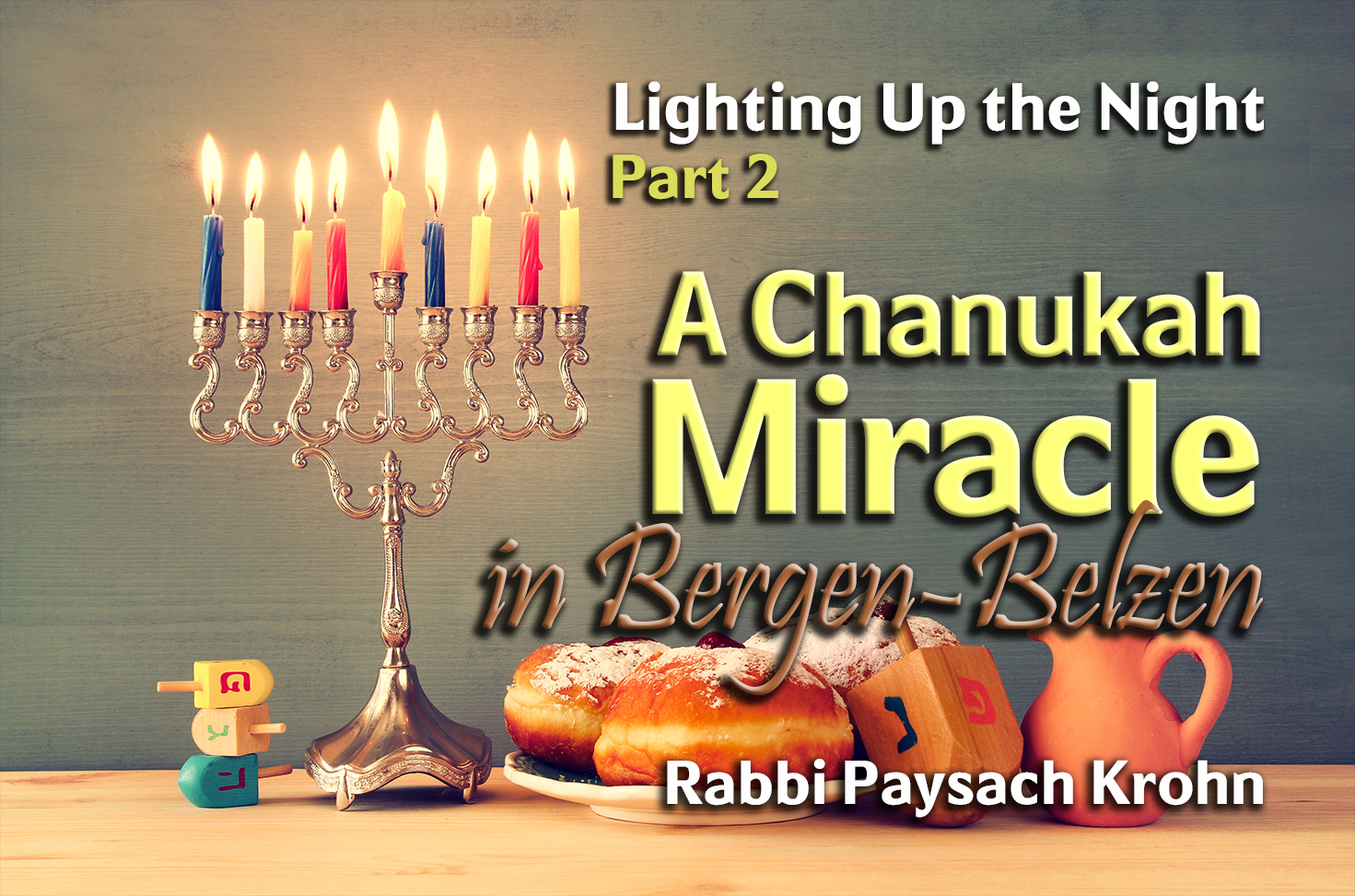 Photo of Lighting Up the Night – Part 2 – A Hanukkah Miracle in Bergen-Belsen