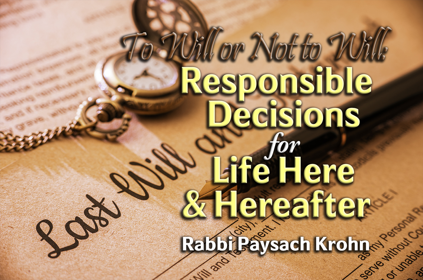 Photo of To Will or Not to Will – Responsible Decisions for Life Here and Hereafter