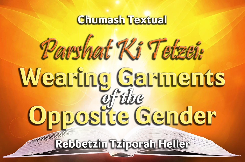 Photo of Parshat Ki Tetzei – Wearing Garments of the Opposite Gender